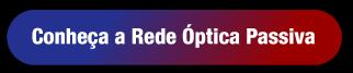 Clique e conheça a Rede Óptica Passiva